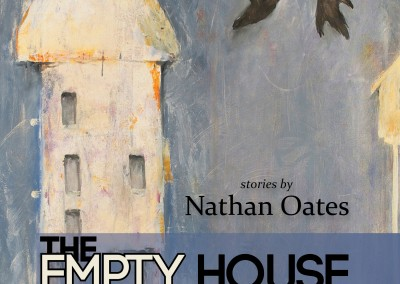 The Empty House – by Nathan Oates