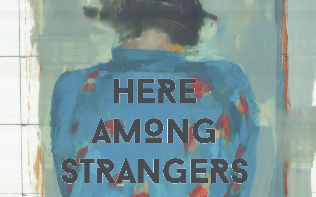 Presenting Serena Crawford's Here Among Strangers
