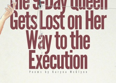 The 9-Day Queen Gets Lost on Her Way to the Execution – by Karyna McGlynn