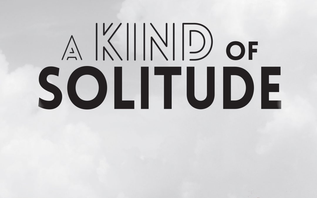 A Kind of Solitude – by Dariel Suarez